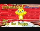 【PSO2】Re: Win the Rappy【MAD】