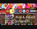 【ストレイライト】 Hide & Attack 【創作譜面】
