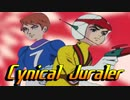 Cynical Juraler【チャー研MAD】