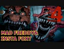 熊と狐の猛襲『MAD FREDDY&INSTA FOXY』【Five Nights at Freddy's 4】