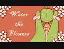 【初音ミク English】Water the Flowers【オリジナル】