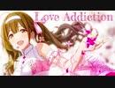 【シャニマスMAD】Love Addiction