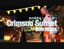 "【FF14】 紅の夜更け ""Crimson Sunset"" 【OMATSURI EDM REMIX】"