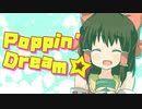 Poppin' Dream☆