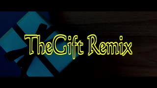 【ニコラップ】The Gift Remix【X-kai-,ケツのアブノーマル,寝覚,べる,てんそ,トップチェスト】
