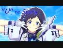 """【相羽ういは】""""U""""re Story  short.ver 【非公式イメージソング】"""