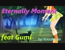 Eternally Moment【feat Gumi】by Youdream