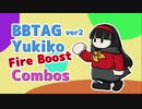【BBTAG】Yukiko FireBoost Combos(All Chara) 雪子火炎ブーストコンボ(全キャラ)_ver1.1