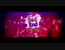 【ニコニコラボ】 Bad ∞ End ∞ Night / Capital Rhythm