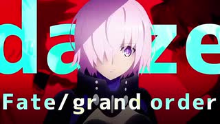 【FGO MAD】  Let's save  【 daze 】