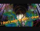 【重音テト&テッド】I don't want to with☆draw【あすたりすくオリジナル曲】