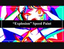 """Explosion"" Speed Paint"