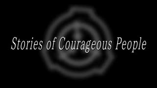【SCPMAD】Stories of Courageous People【Tales】