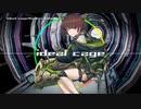 【AIきりたん】ideal cage【NEUTRINOオリジナル】