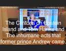 家族で時事放談w 94日目 エプスタイン島でクリントン夫妻やトム・ハンクス、アンドリュー元王子がやってきた非人道行為