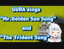 """GURA sings """"Mr. Golden Sun Song"""" and """"The Trident Song"""""""