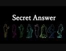 〔オリジナルMV〕 Secret Answer 【Cover】