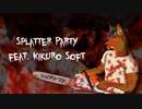 【Johatsun Kikuro Soft】 Splatter Party 【UTAUカバー】