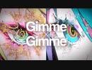 【1人で】Gimme×Gimme 歌ってみた。-Ver.匿名