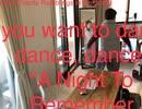 """家族で時事放談w 172日目 If you want to dance, dance, dance. """"A Night To Remember"""