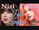 """TWICE & NiziU """"Feel Special"""" stage mix [ Nizi Project ]"""