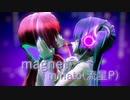 【めんぼう式まつり2021】magnet【めんぼう式巡音ルカ、初音ミク】