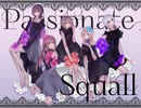 Passionate squall【ら冬柚優り】