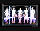 【MMD刀剣乱舞】B.B.F【鬼丸・明石・燭台切・大般若・山鳥毛】