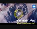 Beautiful Now [ ZEDD Japanese Vocaloid Cover ]