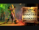 Sea of Thieves  ALL NEW SHANTIES ALL INSTRUMENTS