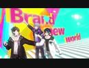 【にじさんじMMD】Brand New World【メッシャーズ】