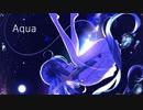 【ボカロオリジナル】 Aqua 【初音ミク(TC4MATRIX)】