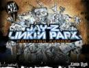 【LinkinPark】 Numb/Encore REMIX 【Jay-Z】