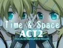 【鏡音リンACT2】Time&Space【オリジナル曲】