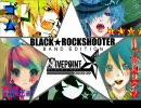 【★☆】合唱『ブラック★ロックシューター』-Band Edition【☆★】