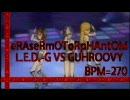 アイドルマスター 「maXimUM Ⅹ pHAntOM」BPM=270