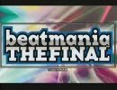 beatmania THE FINAL - オープニング&プレイデモ