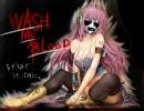 Wash My Bloodをデス声で歌ってみた(修正Ver) thumbnail