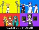 【第2回MMD杯本選】Vocaloid meets YU-GI-OH!【音系MADポロモ】