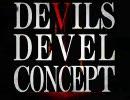【既出覚悟】「DEVILS DEVEL CONCEPT」OPムービー thumbnail
