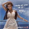 都度課金動画☆パラパラ♥ nuts on you ~碧い海へ~ -RAYTO EUROBEAT MIX- /難波さき