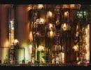 【工場萌え】夜の工場って良いよな?【BGMはUKロック】 thumbnail