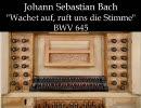J.S.バッハ「目覚めよと、われらに呼ばわる物見らの声」BWV645 thumbnail