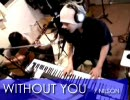 WITHOUT YOU/NILSON を弾き語りセッション 歌:たろう