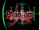 Phantom OP 差し替え MADLAX