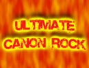 ULTIMATE CANON ROCK