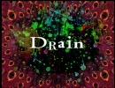 【ニコニコ動画】Drain  【初音ミクオリジナル】を解析してみた