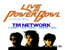 TM NETWORK   LIVE IN POWER BOWL 前編