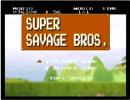 Super Savage Bros