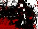 【ボーマス11】For a sick boy【クロスフェード】